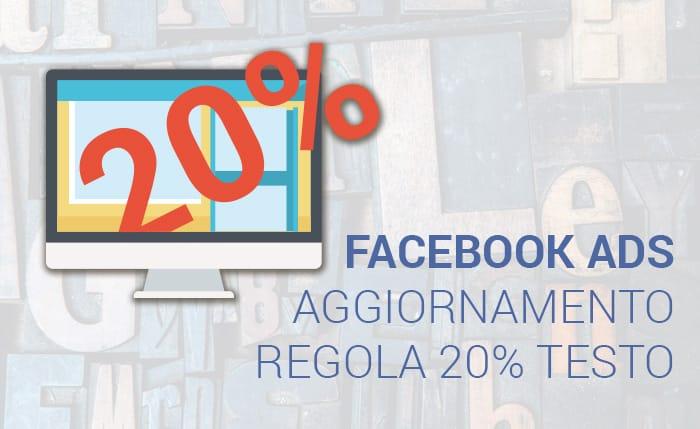 Facebook ADS: addio alla regola del 20% di testo. O forse no?!