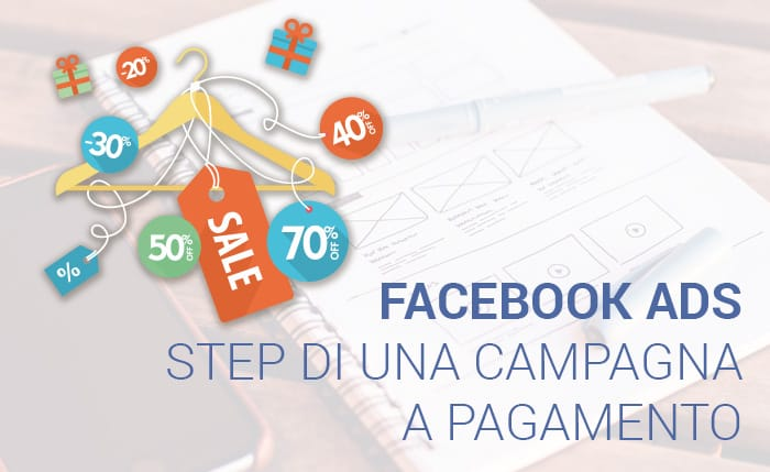Facebook ADS: gli step per realizzare una campagna a pagamento