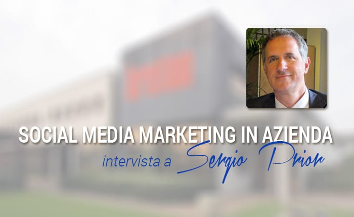 Social Media Marketing in azienda: intervista a Sergio Prior