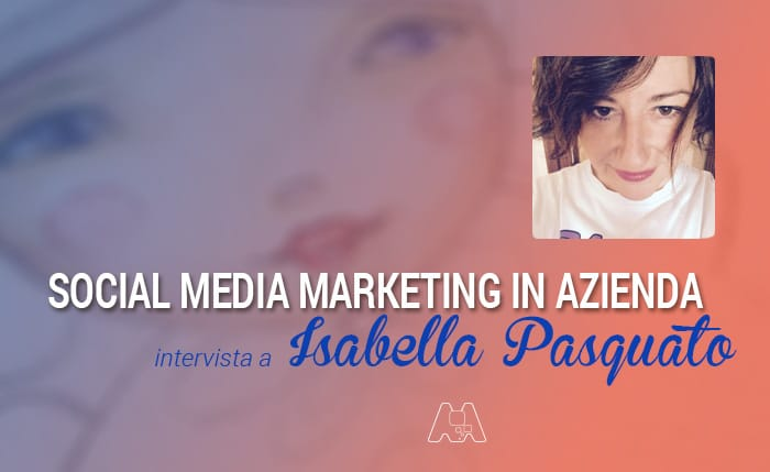 "Social Media Marketing in Azienda: intervista a Isabella Pasquato ""CountryIsa"""