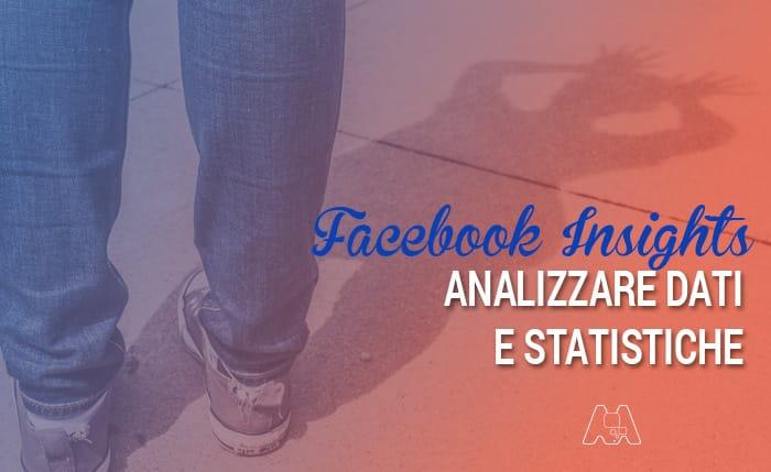 Facebook Insights: analizzare dati e statistiche della pagina