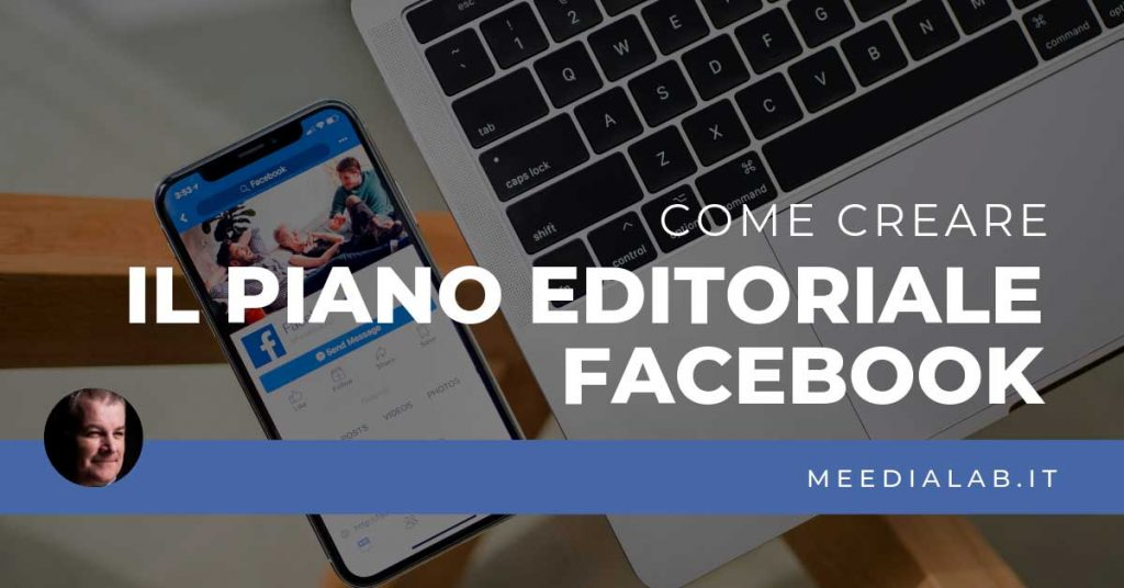 creare il piano editorial Facebook in modo efficace
